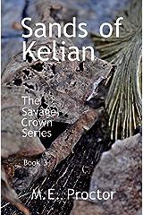 Sands of Kelian: The Savage Crown Series Book 3 Kindle Edition