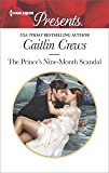 The Prince's Nine-Month Scandal: A Secret Baby Romance (Scandalous Royal Brides Book 3534)