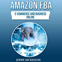 Amazon FBA: E-Commerce and Business Online