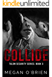 Collide (Talon Security Series Book 3)