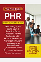 PHR Study Guide 2020 and 2021: PHR Study Guide 2020-2021 and Practice Exam Questions for the Professional in Human Resources Certification Exam [Updated Prep for the New Official Outline] Kindle Edition