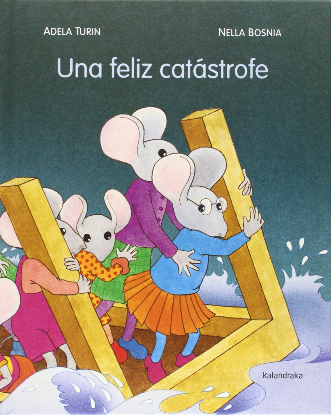 Una feliz catástrofe (libros para soñar): Amazon.es: Adela Turin, Nella  Bosnia, Xosé Ballesteros: Libros