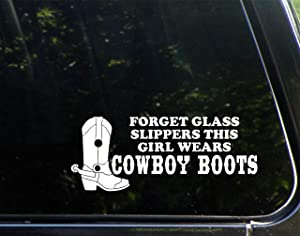 "Forget Glass Slippers This Girl Wears Cowboy Boots (8-3/4"" x 3-1/2"") Die Cut Decal Sticker for Windows, Cars, Trucks, Laptops, Etc."