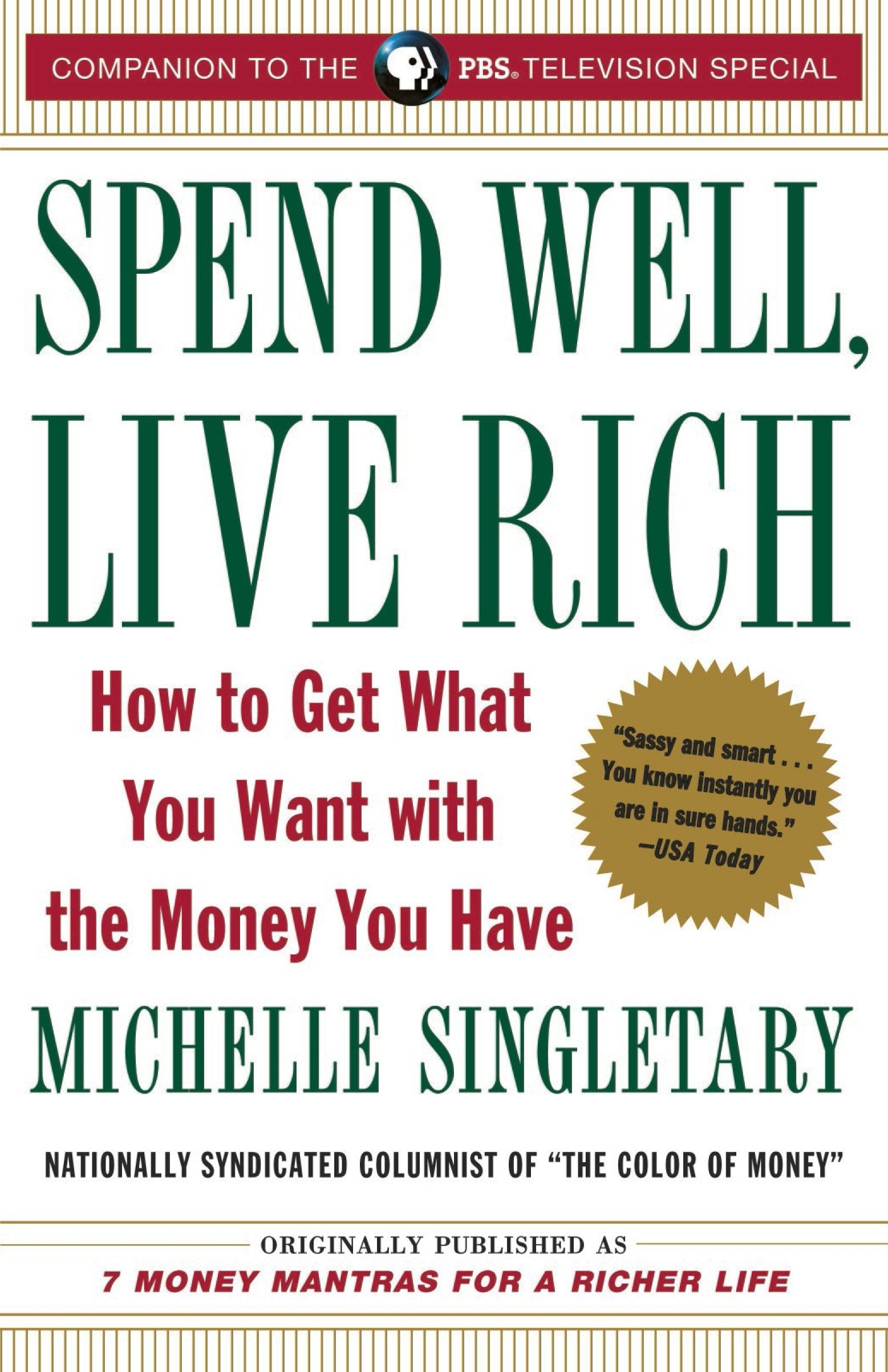 Spend Well, Live Rich (previously published as 7 Money