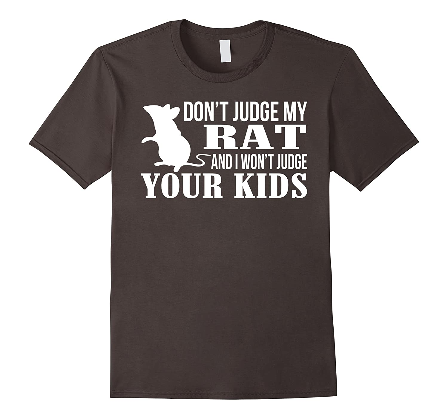 Don't Judge My Rat And I Won't Judge Your Kids T shirt
