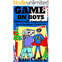 GAME ON BOYS 4 : Christmas book for kids: Minecraft Superhero in a Christmas Crackup (Game on Boys Series)