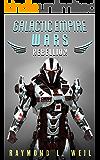 Galactic Empire Wars: Rebellion (The Galactic Empire Wars Book 3)