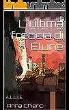 L'ultima freccia di Elune: A.L.L.I.E.