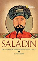 Saladin: The Muslim Warrior Who Defended His