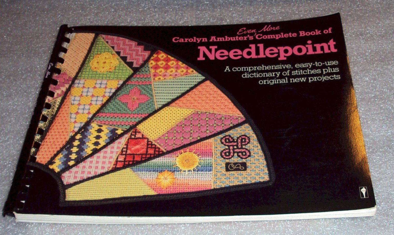Carolyn Ambuter's Even More Complete Book of Needlepoint