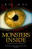 Monsters Inside: A Twisted Sci-Fi Tale (A Bright City Novella)
