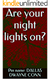 Are your night lights on? (English Edition)