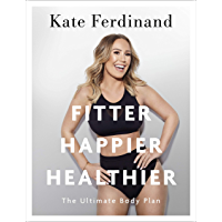 Fitter, Happier, Healthier: The Ultimate 4 Week Body Transformation Plan