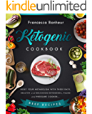 Ketogenic Cookbook: Reset your metabolism with these easy, healthy and delicious ketogenic, paleo and pressure cooker Beef recipes (Ketogenic Cookbook, ... ketogenic for weight loss series Book 6)