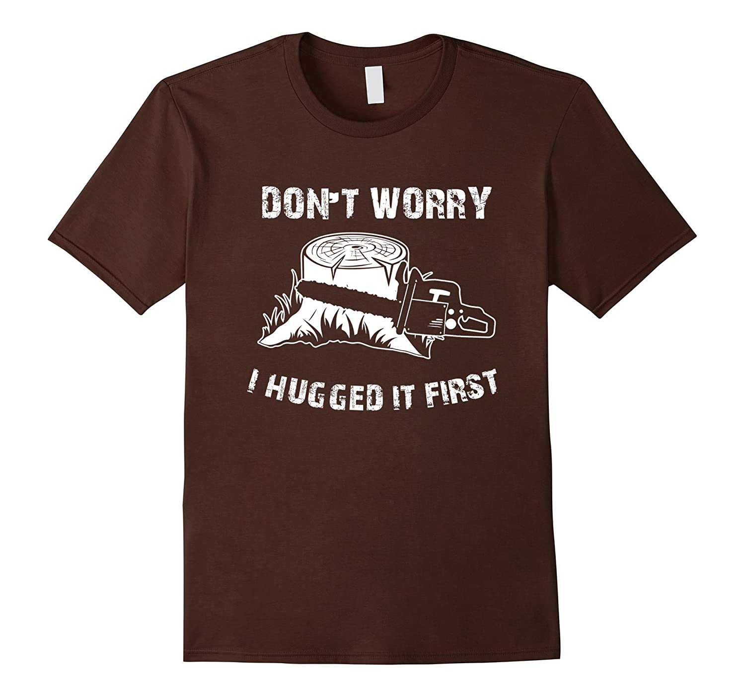 Don't Worry I Hugged It First Funny T-Shirt-BN
