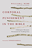 Corporal Punishment in the Bible: A Redemptive-Movement Hermeneutic for Troubling Texts