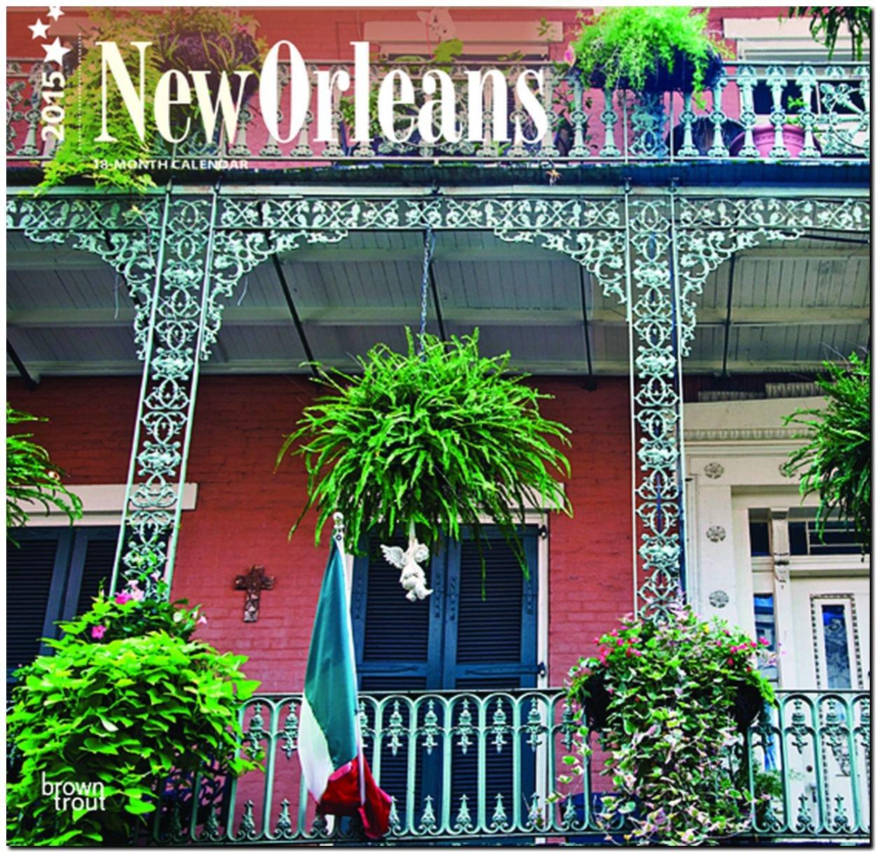 New Orleans 2015: Original BrownTrout-Kalender [Mehrsprachig] [Kalender] (Englisch) Kalender – Wandkalender, 30. September 2014 Browntrout Publishers Brown Trout 146502462X Calendar