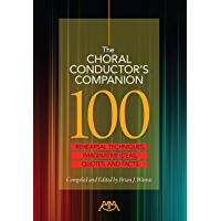 The Choral Conductor's Companion: 100 Rehearsal Techniques, Imaginative Ideas, Quotes, and Facts book cover