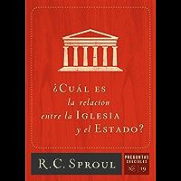 ¿Cuál es la relación entre la iglesia y el estado? (Spanish Edition)