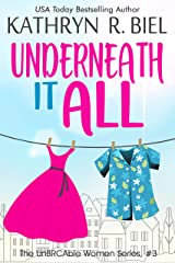 Underneath It All: A Starting Over, Enemies to Lovers Story (The UnBRCAble Women Series Book 3) Kindle Edition