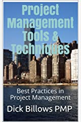 Project Management Tools & Techniques: Best Practices in Project Management Kindle Edition