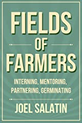 Fields of Farmers: Interning, Mentoring, Partnering, Germinating Kindle Edition
