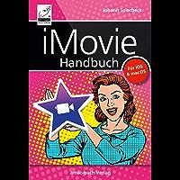iMovie Handbuch: Filme schneiden am Mac, iPad und iPhone (German Edition)