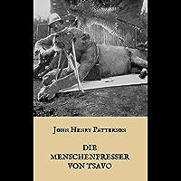 """Die Menschenfresser von Tsavo: Die wahre Geschichte der menschenfressenden Löwen """"Der Geist und die Dunkelheit"""" (German Edition)"""