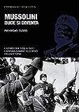 Mussolini. Duce si diventa (Gherardo Casini Editore)