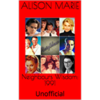 Neighbours Wisdom: 1991: Unofficial (English Edition)
