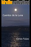 Cuentos de la Luna: Relatos de ayer y de mañana