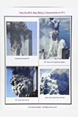 How the WTC Was REALLY Demolished on 9/11: Image-rich Analysis Paperback