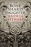 The Bone Shard Daughter (The Drowning Empire Book 1)