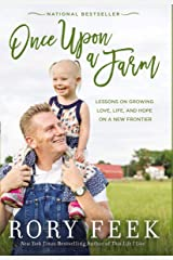 Once Upon a Farm: Lessons on Growing Love, Life, and Hope on a New Frontier Kindle Edition