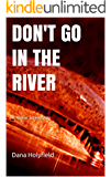 Don't Go In The River: A Movie Screenplay