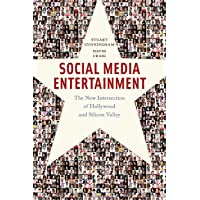 Social Media Entertainment: The New Intersection of Hollywood and Silicon Valley (Postmillennial Pop)