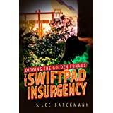 Digging the Golden Fungus: The SwiftPad Insurgency (SwiftPad Trilogy Book 2)