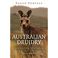 Pagan Portals - Australian Druidry: Connecting with the Sacred Landscape