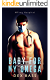 Baby For My Omega (MPreg Hospital Book 1)