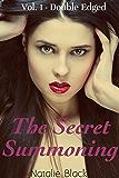 The Secret Summoning: Vol. 1 – Double Edged (Erotic Romance)