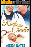 Rock the Cradle: An Mpreg Romance (Silver Oak Medical Center Book 6)
