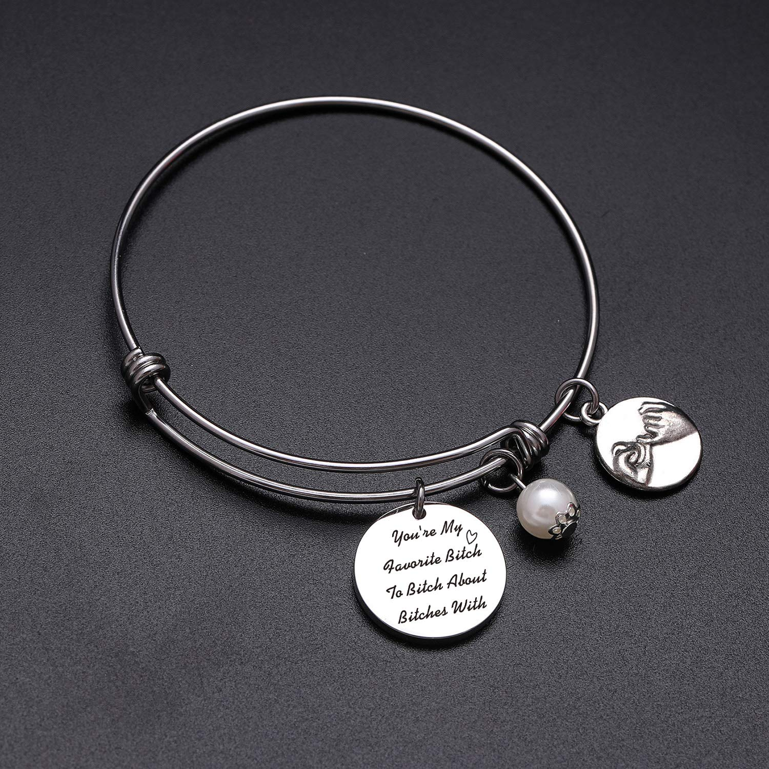 TzrNhm Blossom Funny Bestie Jewelry Youre My Favorite Bitch to Bitch About Bitches with Bangle Bracelet
