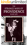 The Strange Ways of Providence In My Life : An Amazing WW2 Survival Story ( Holocaust book memoirs) (English Edition)