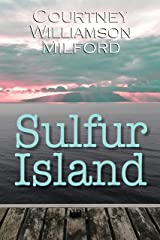 Sulfur Island: Book 4 in The Grace Family Chronicles Kindle Edition