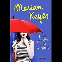 Una pareja casi perfecta (Spanish Edition)
