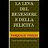 La LEVA DEL BENESSERE E DELLA FELICITà: L'anello mancante della legge di attrazione (Collana: La ricerca della felicità Vol. 5)
