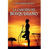 La canción del bosquimano (Spanish Edition)
