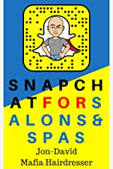 Snapchat for Salons & Spas: And Every Industry
