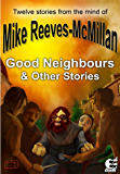 Good Neighbours & Other Stories