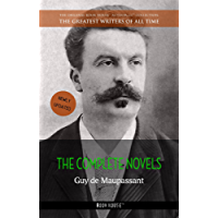 Guy de Maupassant: The Complete Novels (The Greatest Writers of All Time Book 11)